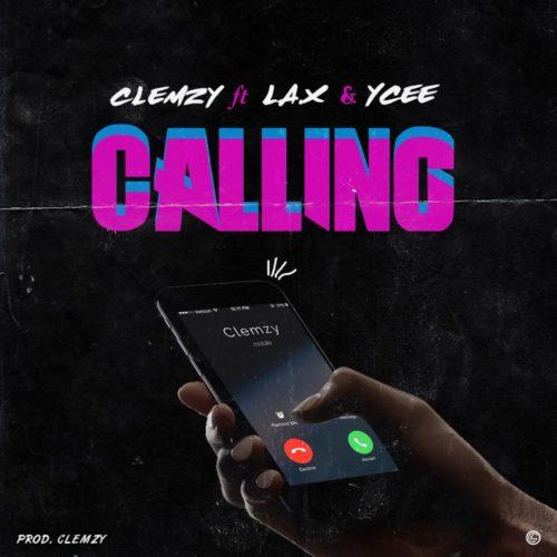 L.A.X x Ycee x Clemzy – Calling
