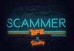 Efe - Scammer Ft. Tulenkey