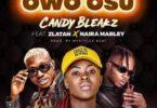 Candy Bleakz – Owo Osu Ft. Zlatan & Naira Marley