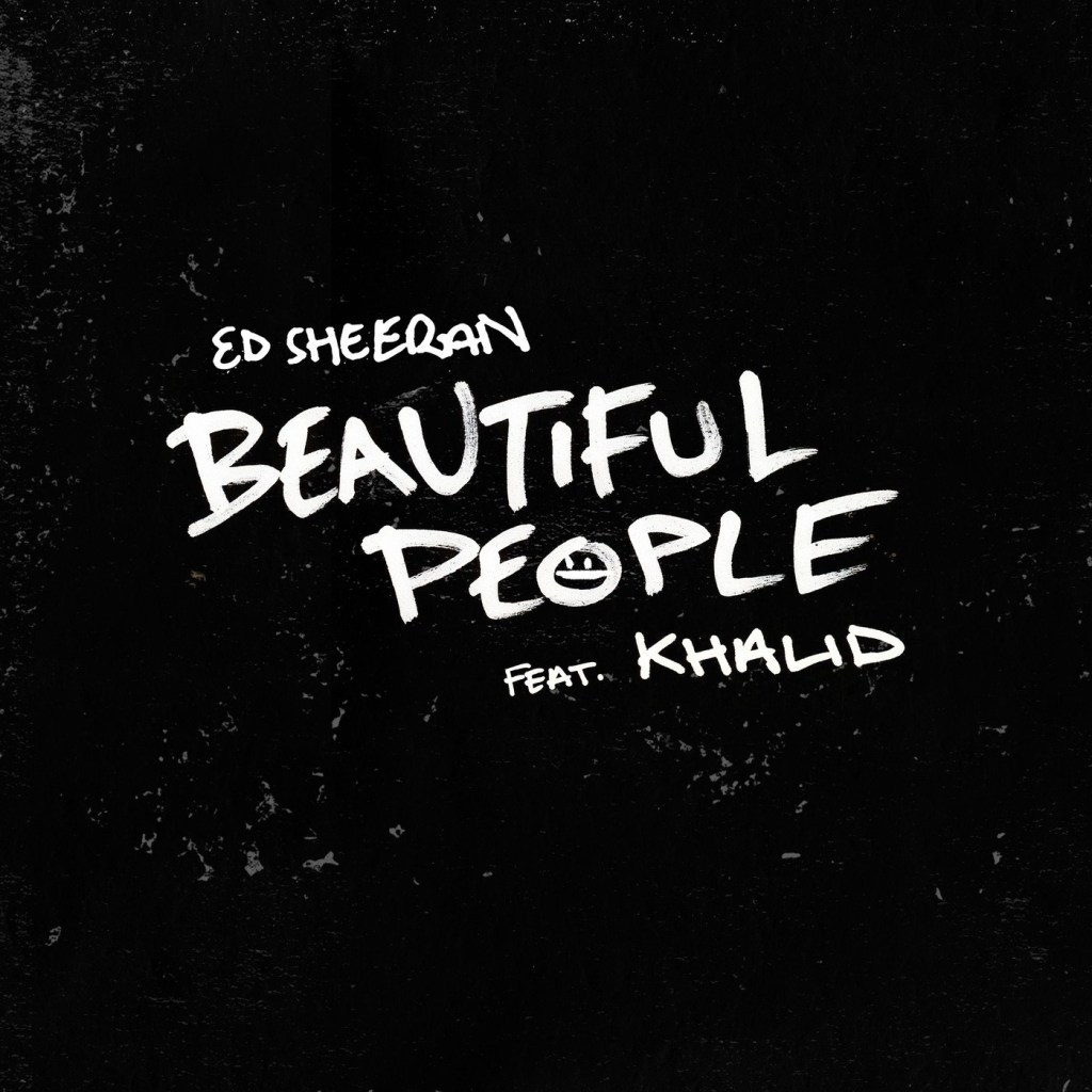 Ed Sheeran - Beautiful People Ft Khalid
