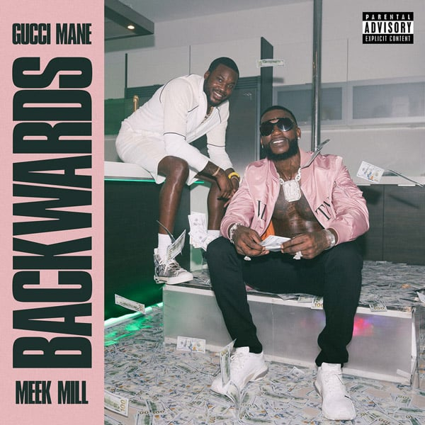 Gucci Mane – Backwards Ft Meek Mill