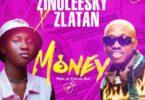 Zinoleesky – Money Ft. Zlatan Ibile