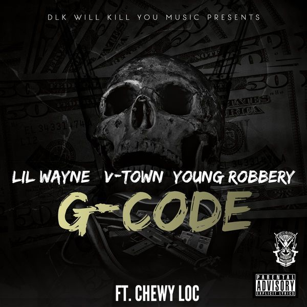 Lil Wayne, V-Town & Young Robbery - G-Code Ft Chewy Loc