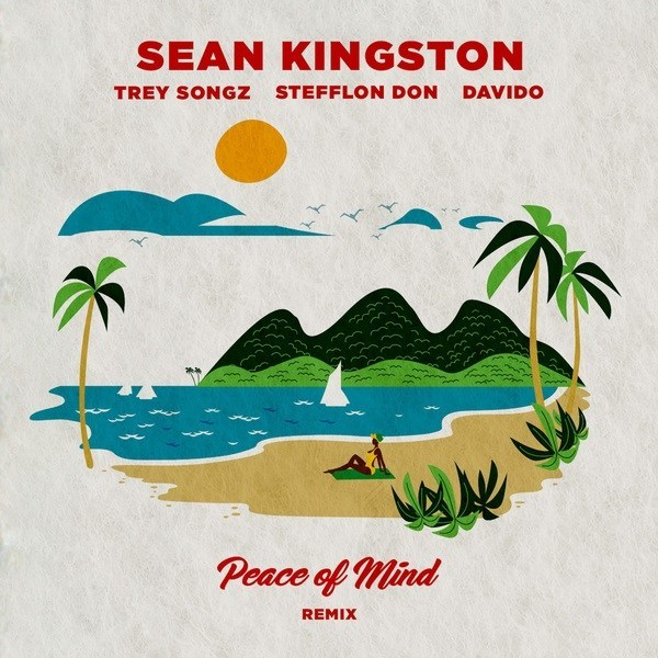 Sean Kingston - Peace Of Mind (Remix) Ft. Davido, Stefflon Don, Trey Songz