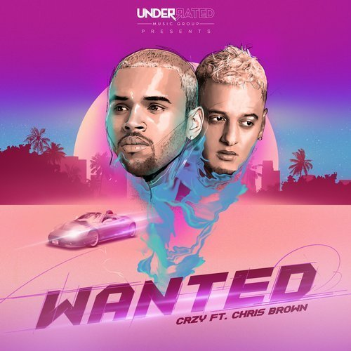 CRZY - Wanted Ft Chris Brown