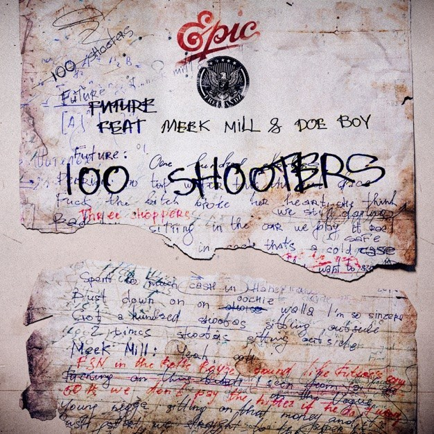 Future - 100 Shooters Ft Meek Mill & Doe Boy