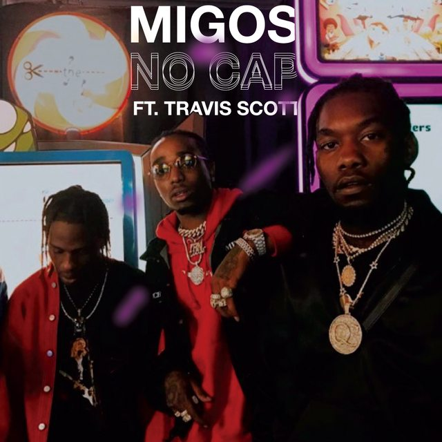 Migos - No Cap Ft. Travis Scott