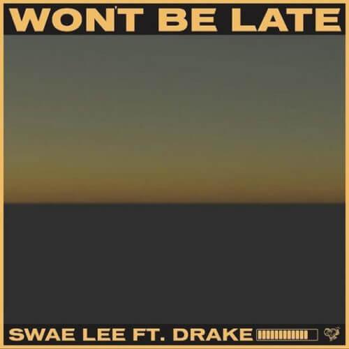 Swae Lee - Won't Be Late Ft. Drake