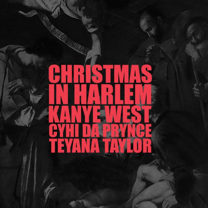 Kanye West - Christmas In Harlem Ft. Teyana Taylor & CyHi The Prynce