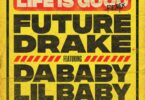 Future & Drake - Life Is Good (Remix) Ft. Lil Baby & DaBaby