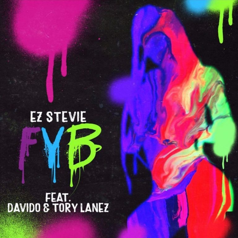 EZ Stevie - FYB (Free Your Body) ft. Davido & Tory Lanez