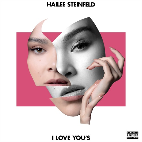 Hailee Steinfeld - I Love You's