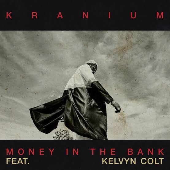 Kranium - Money In The Bank ft. Kelvyn Colt