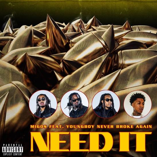 Migos - Need It ft. NBA YoungBoy