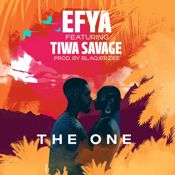 Efya - The One ft. Tiwa Savage