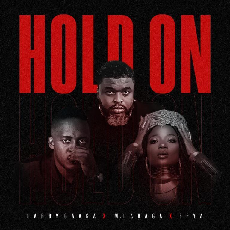 Larry Gaaga - Hold On ft. MI Abaga & Efya