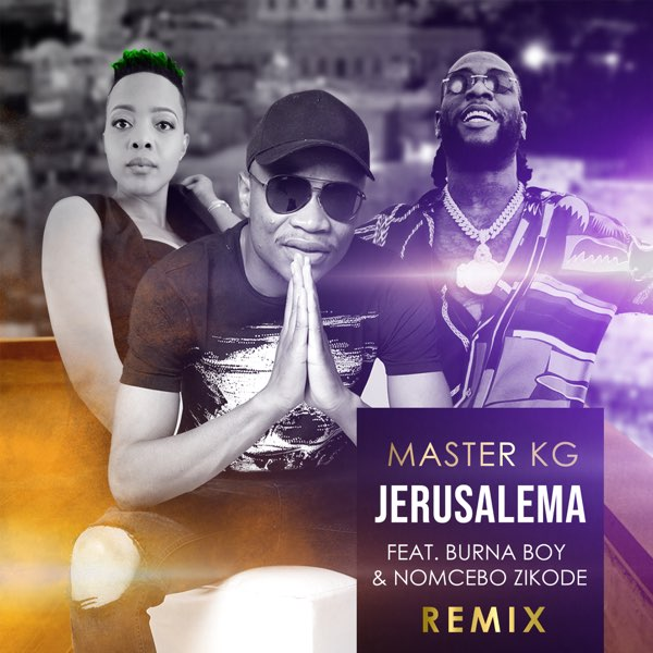 Master KG - Jerusalema (Remix) ft. Burna Boy & Nomcebo Zikode