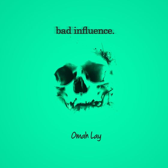 Omah Lay - Bad Influence