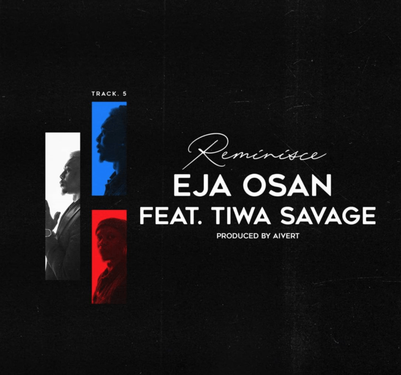 Reminisce - Eja Osan Ft. Tiwa Savage