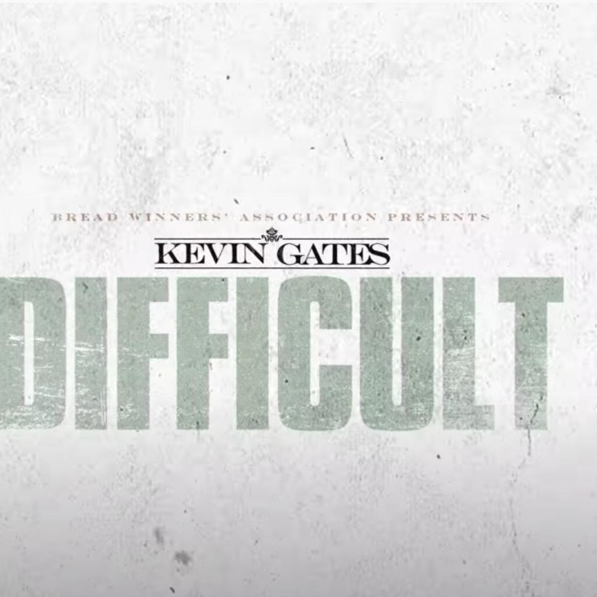 Kevin Gates - Difficult