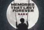 Sarz Memories That Last Forever