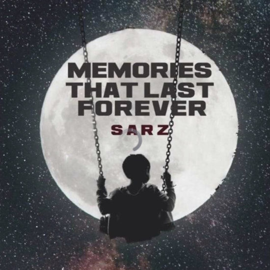 Sarz Memories That Last Forever
