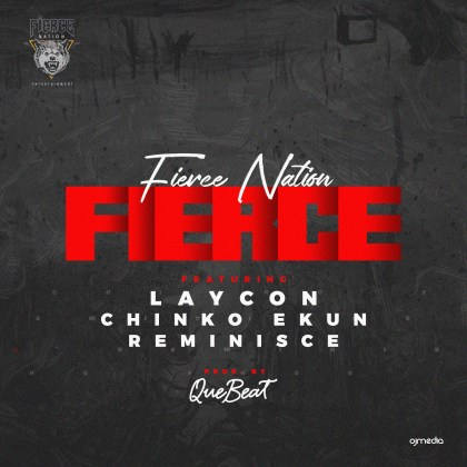 Laycon - Fierce Ft. Chinko Ekun, Reminisce