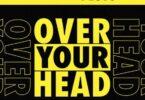 Lil Uzi Vert & Future - Over Your Head