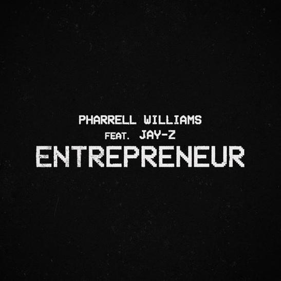 Pharrell - Entrepreneur Ft. Jay-Z