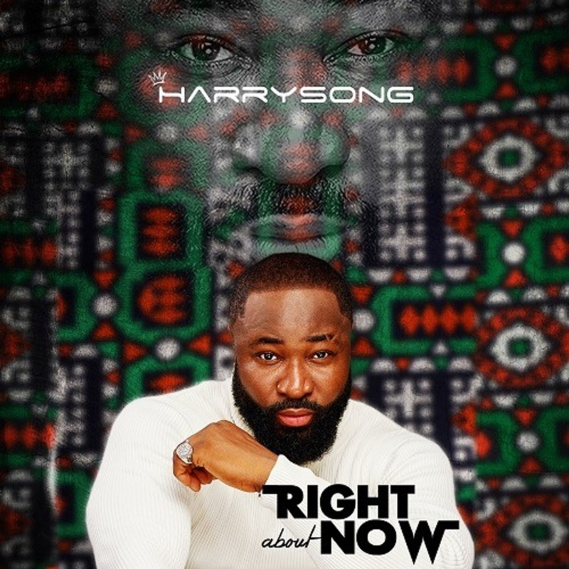 Harrysong - Right About Now