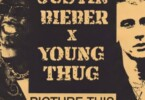 Justin Bieber - Picture This ft. Young Thug