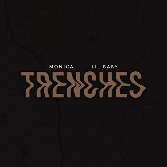 Monica - Trenches ft. Lil Baby