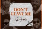 Josh2funny x Falz x Vector x Magnito - Don't Leave Me (Remix)