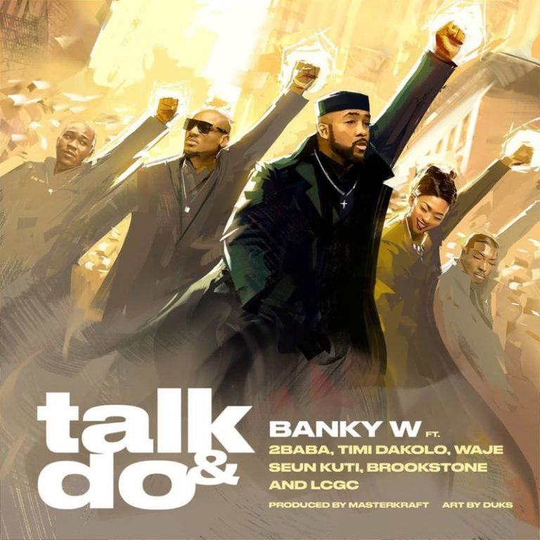Banky W - Talk And Do ft. 2Baba, Timi Dakolo, Waje, Seun Kuti, Brookstone, LCGC