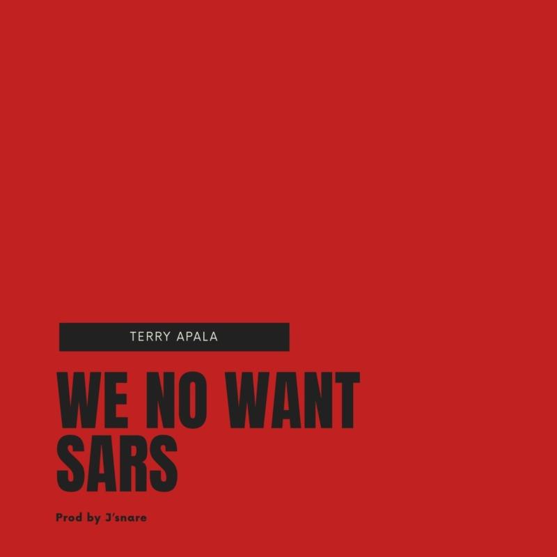 Terry Apala - We No Want Sars