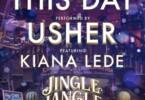 Usher - This Day Ft. Kiana Lede