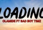 Olamide - Loading Video ft. Bad Boy Timz