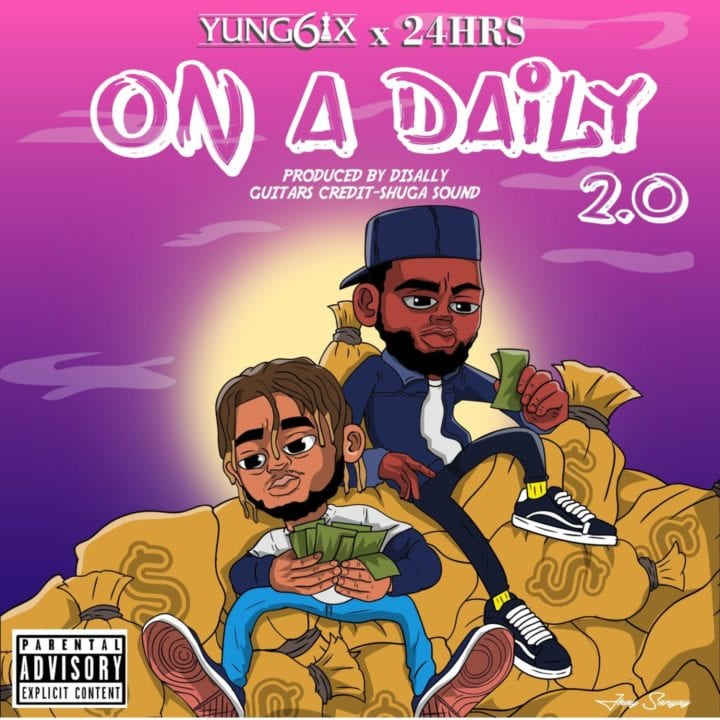 Yung6ix - On A Daily 2.0 Ft. 24Hrs