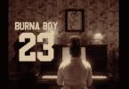 """Burna Boy - 23 """"Video"""""""