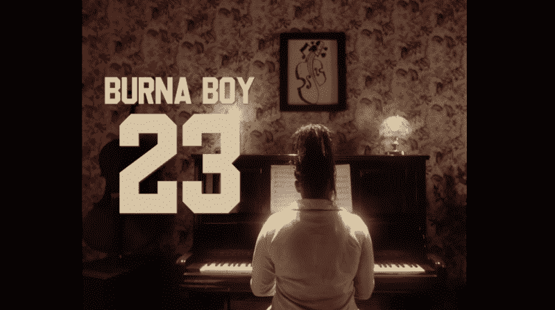 "Burna Boy - 23 ""Video"""