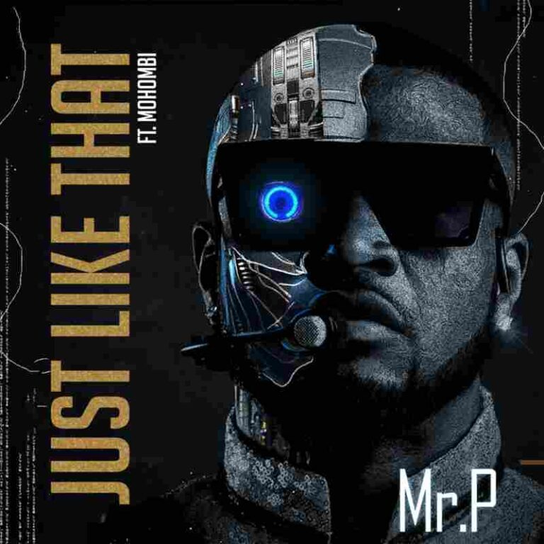 Mr P - Just Like That Ft. Mohombi