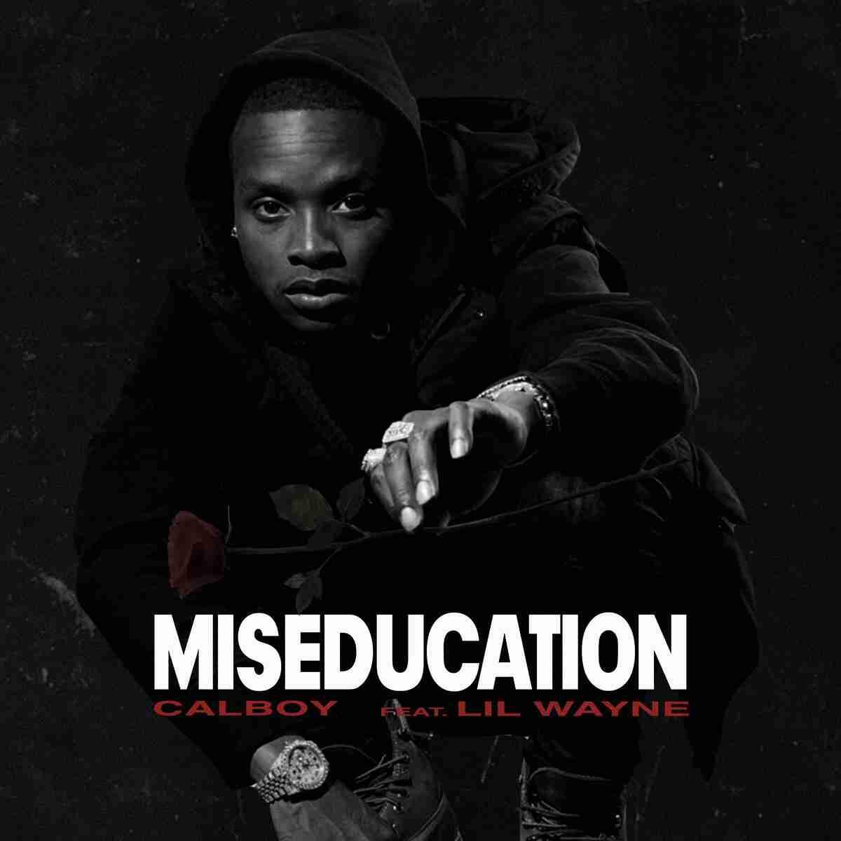 Calboy - Miseducation Ft. Lil Wayne