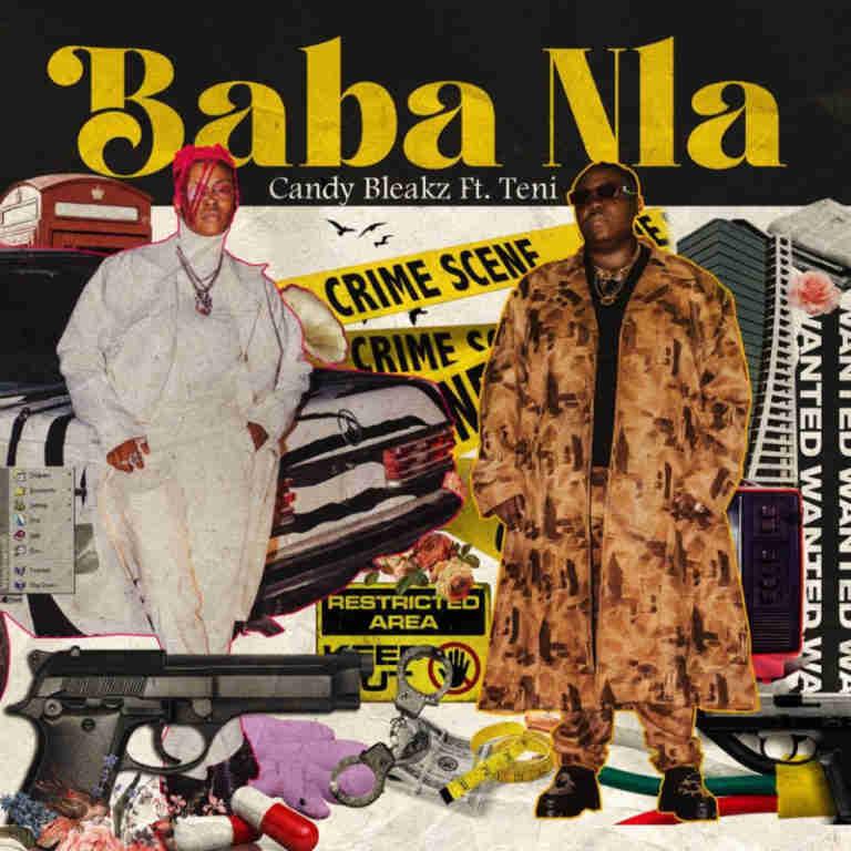Candy Bleakz - Baba Nla ft. Teni