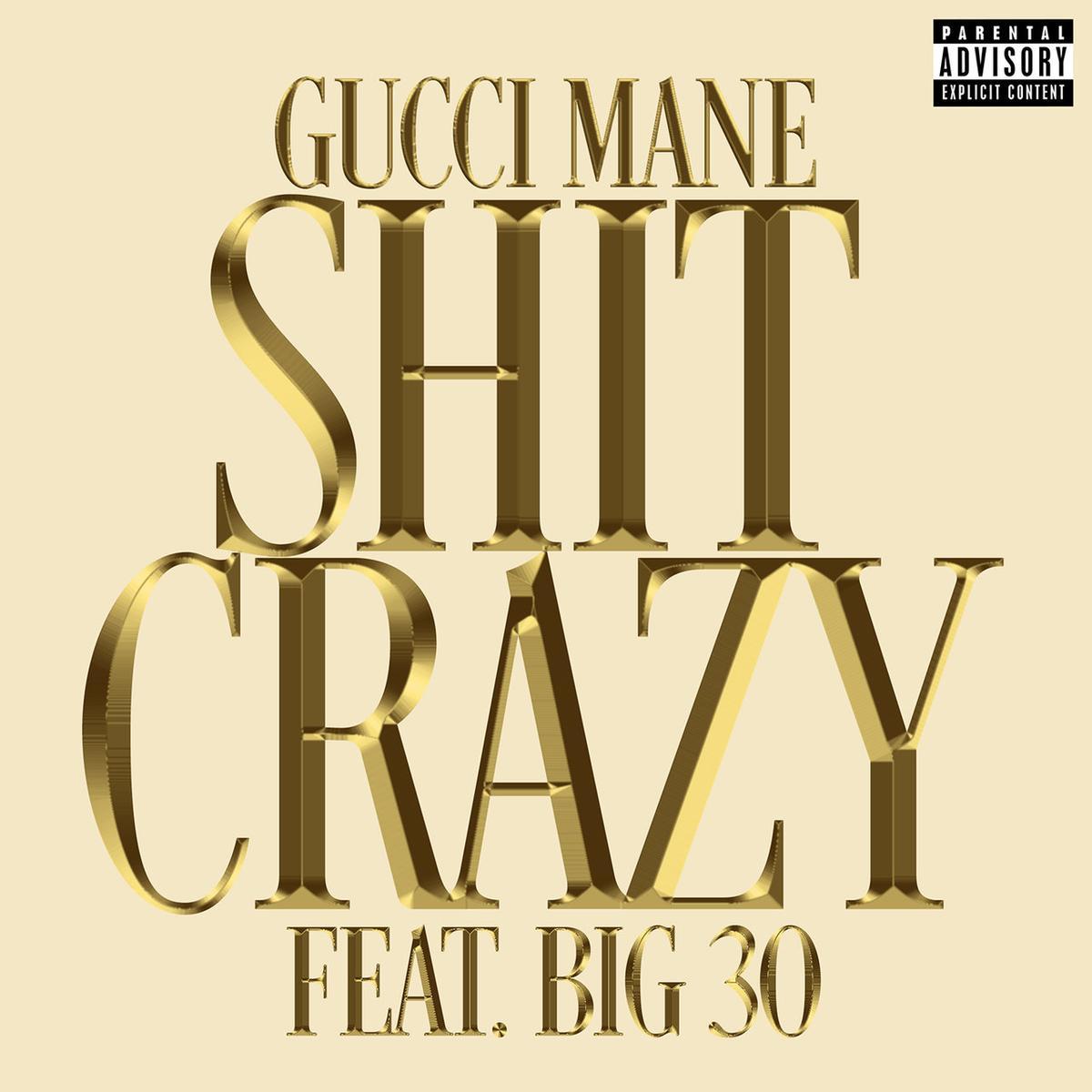 Gucci Mane - Sh*t Crazy Ft. BIG30